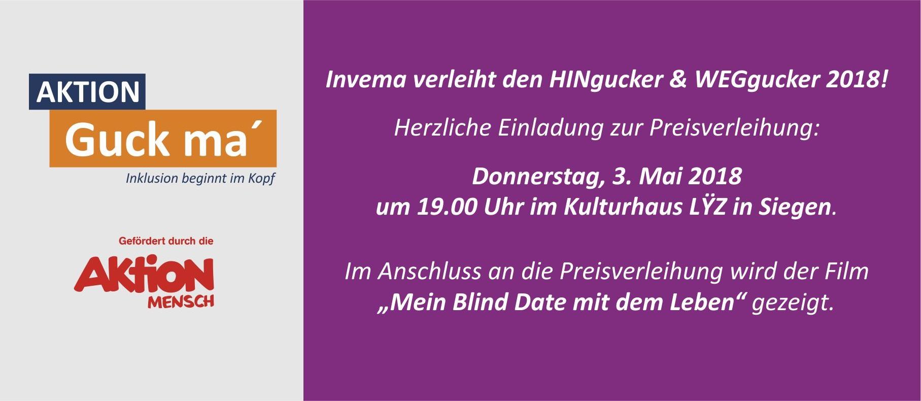 """Invema verleiht den HINgucker & WEGgucker 2018! Herzliche Einladung zur Preisverleihung: Donnerstag, 3. Mai 2018 um 19.00 Uhr im Kulturhaus LYZ in Siegen. Im Anschluss an die Preisverleihung wird der Film """"Mein Blind Date mit dem Leben"""" gezeigt."""